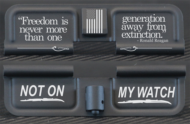 Freedom Is Never More Than One Generation From Extinction AR15 Ejection Port Dust Cover - Premium Images Inside & Outside