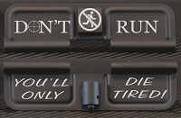 Don't Run You'll Only Die Tired Engraved AR15 Ejection Port Dust Cover - Premium Images Inside & Outside